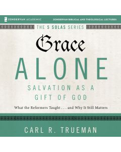 Grace Alone: Audio Lectures