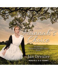 Hannah's Choice (Journey to Pleasant Prairie, Book #1)