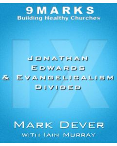 Jonathan Edwards and Evangelicalism Divided