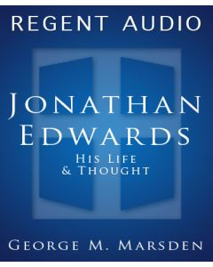 Jonathan Edwards: His Life and Thought