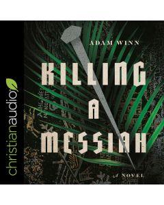 Killing a Messiah