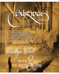 Oxbridge 2008: Understanding the Elemental Love of God