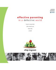Effective Parenting in a Defective World Teaching Series