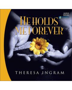 He Holds Me Forever Teaching Series
