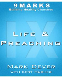 Life and Preaching with Kent Hughes
