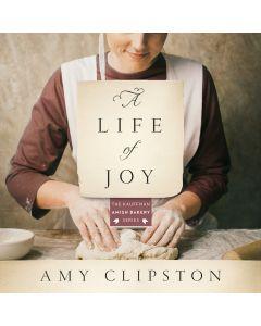 A Life of Joy (Kauffman Amish Bakery Series, Book #4)