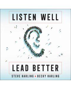 Listen Well, Lead Better