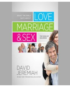 What the Bible Says about Love Marriage and Sex