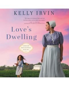 Love's Dwelling (Amish Blessings, Book #1)