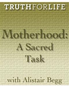 Motherhood, A Sacred Task