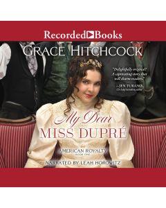 My Dear Miss Dupré (American Royalty, Book #1)