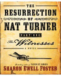 The Resurrection of Nat Turner, Part 1
