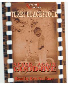 Never Again Goodbye (Second Chances Collection, Book #1)