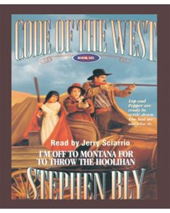 I'm Off to Montana For to Throw the Hoolihan (Code of the West Series, Book #6)