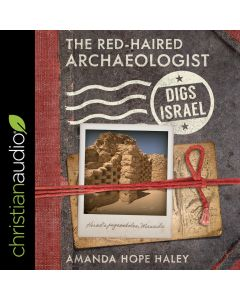 The Red-Haired Archaeologist Digs Israel