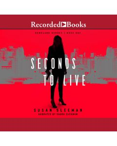 Seconds to Live (Homeland Heroes, Book #1)