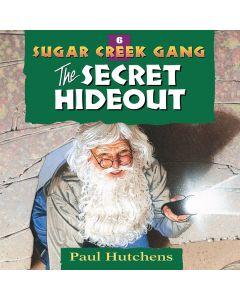 The Secret Hideout (Sugar Creek Gang, Book #6)