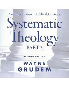 Systematic Theology Second Edition Part 2