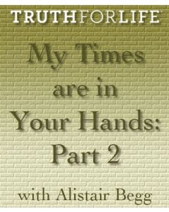 My Times are in Your Hands Part 2