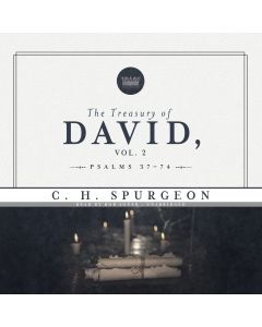 The Treasury of David, Vol. 2: Psalms 37-74