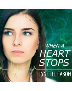 When a Heart Stops (Deadly Reunions, Book #2): A Novel