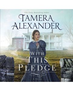 With this Pledge (The Carnton Series, Book #1)