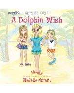 A Dolphin Wish (Faithgirlz/Glimmer Girls Series, Book #2)