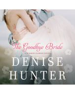 The Goodbye Bride (A Summer Harbor Novel, Book #2)