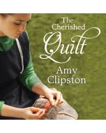 The Cherished Quilt (An Amish Heirloom Novel Series, Book #3)