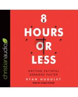 8 Hours or Less