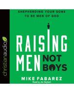 Raising Men, Not Boys
