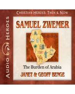 Samuel Zwemer (Christian Heroes: Then & Now Series)