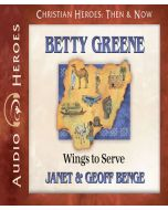 Betty Greene (Christian Heroes: Then & Now)