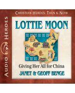 Lottie Moon (Christian Heroes: Then & Now)