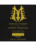 Medieval Wisdom for Modern Christians