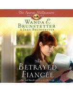 The Betrayed Fiancee (The Amish Millionaire, #3)