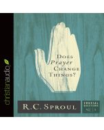 Does Prayer Change Things? (Series: Crucial Questions, Book #3)