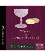 What Is the Lord's Supper? (Series: Crucial Questions, Book #16)