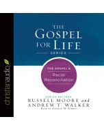 The Gospel & Racial Reconciliation (Gospel For Life Series)
