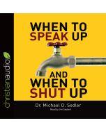When to Speak Up & When to Shut Up