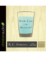 How Can I Be Blessed? (Series: Crucial Questions, #24)