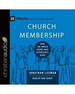 Church Membership (9Marks Series)