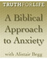 A Biblical Approach to Anxiety
