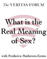 What is the Real Meaning of Sex?