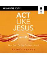 Act Like Jesus (Audio Bible Studies)