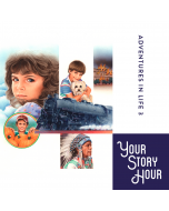 Adventures in Life (Your Story Hour, Volume #3)