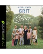 Blended with Grit and Grace