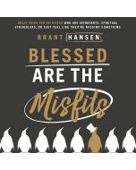 Blessed Are the Misfits