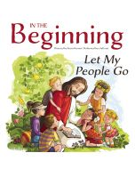 In the Beginning: Let My People Go