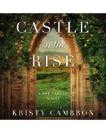 Castle on the Rise (A Lost Castle Novel, Book #2)